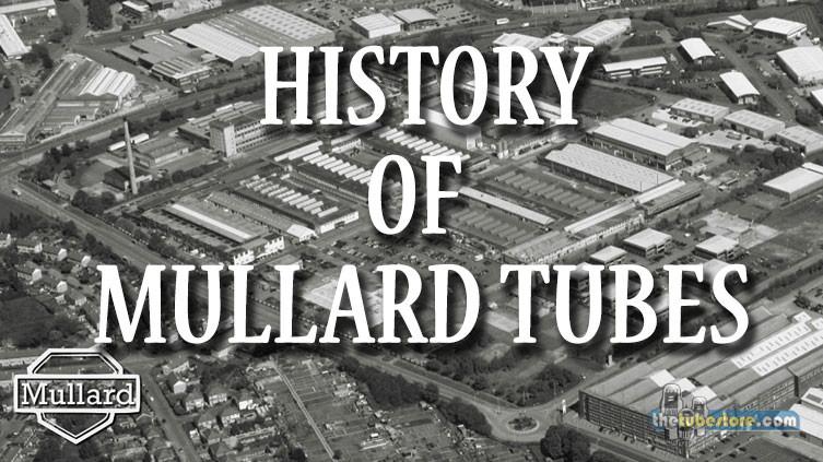 History Of Mullard Tubes